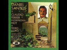 Claudio Ferrer. Daniel Santos y Claudio Ferrer - Vano Empeño - YouTube