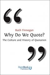 Why do we quote? the culture and history of quotation - Ruth Finnegan : Open Book Publishers, Why Quotes, This Is Us Quotes, Free Books, My Books, Cultural Studies, Quotation Marks, Academic Writing, Book Jacket, Open Book
