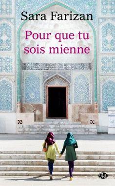Découvrez Pour que tu sois mienne de Sara Farizan sur Booknode, la communauté du livre