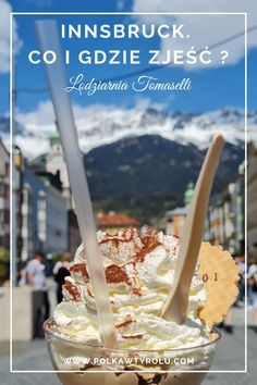 Z cyklu co i gdzie zjeść w Innsbrucku #lato #desery #lody Innsbruck, Restaurant Bar, Restaurants, Restaurant