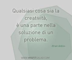 """""""Qualsiasi cosa sia la creatività, è una parte nella soluzione di un problema."""" #quotes #citazioni"""