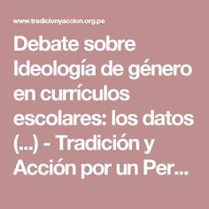 Debate sobre Ideología de género en currículos escolares: los datos (...) - Tradición y Acción por un Perú Mayor