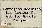 http://tecnoautos.com/wp-content/uploads/imagenes/tendencias/thumbs/cartagena-recibira-las-cenizas-de-gabriel-garcia-marquez.jpg Gabriel Garcia Marquez. Cartagena recibira las cenizas de Gabriel Garcia Marquez, Enlaces, Imágenes, Videos y Tweets - http://tecnoautos.com/actualidad/gabriel-garcia-marquez-cartagena-recibira-las-cenizas-de-gabriel-garcia-marquez/