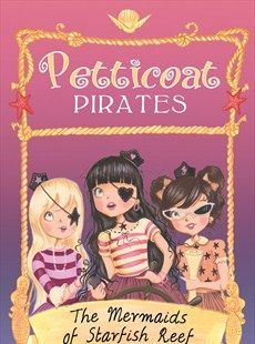Erica-Jane Waters - Petticoat Pirates: 02 The Sea Fairies of Whirlpool Gully - Hachette Childrens Books