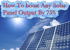 How To boost Any Solar Panel Output By 75% Read HERE --- > http://www.livinggreenandfrugally.com/boost-solar-panel-output-75/