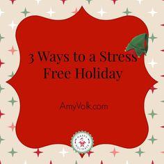 3 ways to stress free holiday