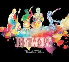 Frenético ritmo / Jenny and the Mexicats. Esmerarte, 2015
