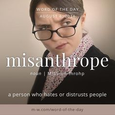 The #wordoftheday is misanthrope. #merriamwebster #dictionary #language
