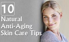 Top 10 Natural Anti-Aging Skin Care Tips