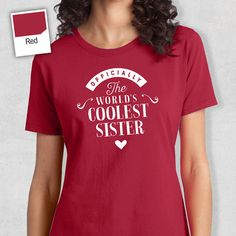 Cool Sissy, Sissy Gift, Sissy T-shirt, World's Coolest Sissy Shirt, Birthday Gift For Sissy, Sissy T