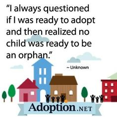 Every Child Deserves a Loving Family.  Why Don't More People Consider Adopting???