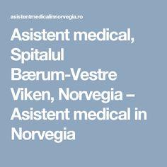 Asistent medical, Spitalul Bærum-Vestre Viken, Norvegia – Asistent medical in Norvegia Medical, Medicine, Med School, Active Ingredient