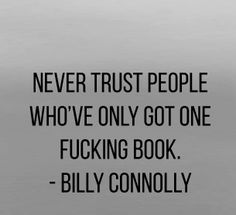 Billy Connolly - http://dailyatheistquote.com/atheist-quotes/2015/02/02/billy-connolly-2/