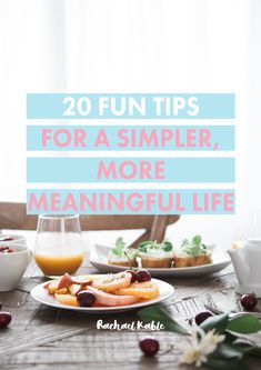 Discover 20 fun tips for living a simpler and more meaningful life, including journaling, listening to personal growth podcasts, learning about your relationship with money and setting goals!
