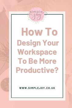 Check out how to declutter and organise your workspace to improve your productivity! Simple Joy   Intentional Living Coach, Decluttering & Minimalism. Helping people find more joy & less overwhelm by decluttering their home & lives. #simplejoy #organisation #organiseyourlife #workplace #productivity Live With Purpose, Life Purpose, School Organization, Organizing, Workplace Productivity, Personal Development Books, Self Improvement Tips, School Hacks, Inspire Others