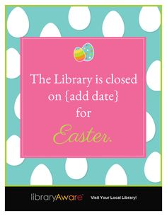 "We just added a ready-to-go ""Closed for Easter"" flyer for LibraryAware libraries. Life just got real easy!"