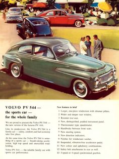 1958 Volvo 544. I had an opportunity to buy one used in 1970 for $500 and let it pass. I messed up.