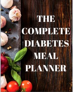 The Complete Diabetes Meal Planner ebook contains dietitian-diabetes educator approved sample menus, low carb diet plans and recipes complete with nutritional information. Helps take the hassle out of eating right for diabetes. Get yours today and take ch Diabetic Meal Plan, Diabetic Snacks, Healthy Snacks For Diabetics, Pre Diabetic, Meal Plan For Diabetics, Easy Diabetic Meals, Cooking For Diabetics, Recipes For Diabetics Easy, Healthy Meals