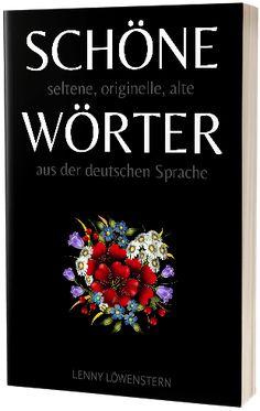 Die schönsten Wörter der deutschen Sprache Characteristics Words, Kindle, Journaling, Humor, Summer Words, Classic Literature, Text Messages, Machine Learning, Writing Tips
