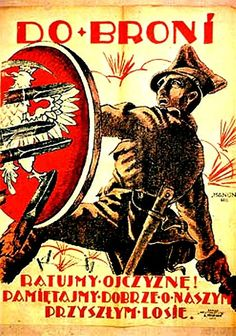 """Polish recruitment poster, 1920 .""""To Arms! Save the Fatherland! Remember well our future fate."""""""
