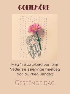 Good Morning Gif, Good Morning Wishes, Morning Messages, Good Morning Quotes, Goeie More, Motivational Thoughts, Afrikaans, Words, Mornings