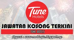 Jawatan Kosong di Tune Hotels - 29 Sept 2016   The Tune Hotels Group is a unique value driven hotel brand that provides accommodation with high quality essentials in key gateway cities globally. Since the opening of its first hotel in 2007 Tune Hotels has welcomed 7 Million guests. Tune Hotels is part of the Tune Group of Companies that includes Tune Air (a substantial shareholder of AirAsia - the World's Best Low-Cost airline for the 7th consecutive year) Tune Money Tune Insurance Tune Talk…