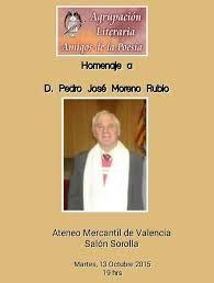 Virginia Oviedo - Libros, pintura, arte en general.: HOMENAJE AL POETA PEDRO JOSÉ MORENO RUBIO