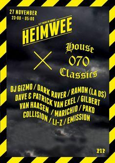FRI NOV 27TH 2015 HEIMWEE x HOUSE070CLASSICS | PIP Den Haag NL