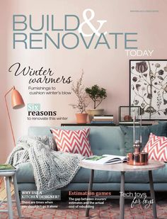 Build & Renovate 7  Issue #7 of Build & Renovate Today Magazine