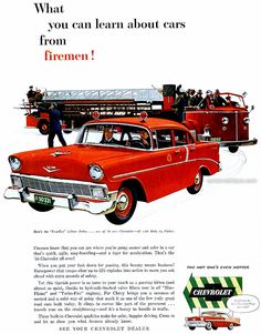 1956 Chevrolet - What you can learn about cars from firemen! - Original Ad