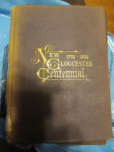 SCARCE THE NEW GLOUCESTER CENTENNIAL T.H. HASKELL 1874 VERY RARE