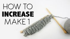 KNITTING TUTORIAL - HOW TO INCREASE