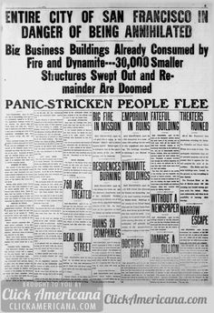 From the middle of the destruction after the 1906 San Francisco earthquake, accounts of the damage were published in the city's newspaper the next morning.