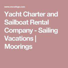 Yacht Charter and Sailboat Rental Company - Sailing Vacations | Moorings