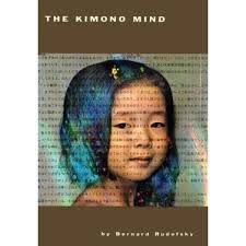 The kimono mind : an informal guide to Japan and the japanese / by Bernard Rudofsky http://encore.fama.us.es/iii/encore/record/C__Rb2661564?lang=spi