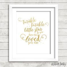 Twinkle Twinkle Little Star do you know how Loved you are Gold Foil Digital Printable Wall Decor- Instant Download