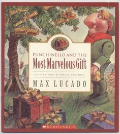 Punchinello and the Most Marvelous Gift by Max Lucado http://www.amazon.com/dp/0439724082/ref=cm_sw_r_pi_dp_P4suwb0FP5WKS