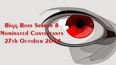 Bigg Boss Season 8 Nominated Contestants 27th October 2014 Eviction on 2nd November 2014 Weekend Ka Vaar http://tv-duniya.blogspot.com/2014/10/bigg-boss-season-8-nominated-contestants-27th-october-2014-eviction-on-2nd-november-2014-weekend-ka-vaar.html