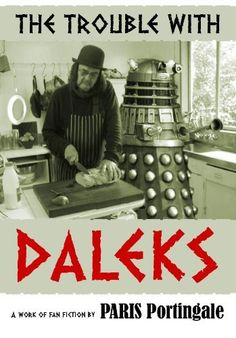 The Trouble with Daleks by Paris Portingale, http://www.amazon.com/dp/B009NL4WM4/ref=cm_sw_r_pi_dp_jLCasb0DDTSW1