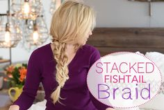 HOW TO: Stacked Fishtail Braid