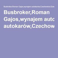 Busbroker,Roman Gajos,wynajem autokarów,Czechowice-Dziedzice