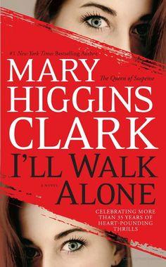 I'll Walk Alone - Mary Higgins Clark - Google Books