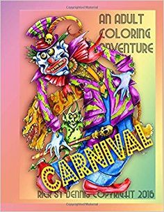 Rick St Dennis Presents CARNIVAL An Adult Colouring Book The Dark World Of Carnivals By