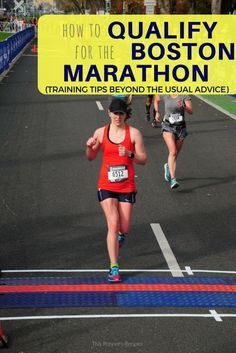 How to Qualify for the Boston Marathon - Beyond the Usual Training Advice