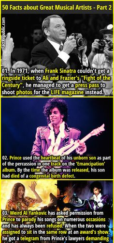 """1. In 1971, when Frank Sinatra couldn't get a ringside ticket to Ali and Frazier's """"Fight of the Century"""", he managed to get a press pass to shoot photos for the LIFE magazine instead. 2. Prince used the heartbeat of his unborn son as part of the percussion in one track on the 'Emancipation' album. By the time the album was released, his son had died of a congenital birth defect."""