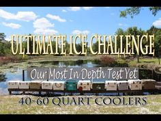 Ultimate Ice Challenge, 40-60Q Coolers, Including Yeti, K2, Engel, Grizz...