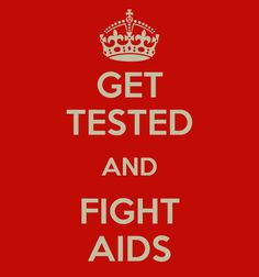 Get Tested For HIV   GET TESTED AND FIGHT AIDS - KEEP CALM AND CARRY ON Image Generator ...