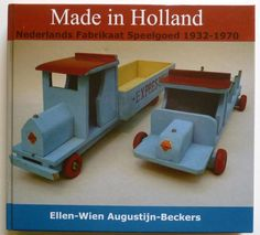 Augustijn-Beckers, Ellen-Wien - Made in Holland Man Shed, Toy Trucks, Ex Libris, Girl Photography Poses, Vintage Toys, Wooden Toys, Holland, 1970s, Woodworking