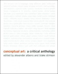 This landmark anthology collects for the first time the key historical documents that helped give definition and purpose to the conceptual art movement.