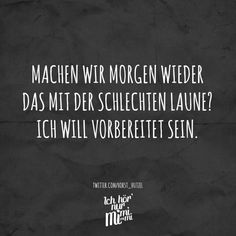 ...machen wir morgen wieder.....☺ Quotes To Live By, Life Quotes, Best Quotes, Funny Quotes, Cool Slogans, German Quotes, Quotes Deep Feelings, Visual Statements, Love Words